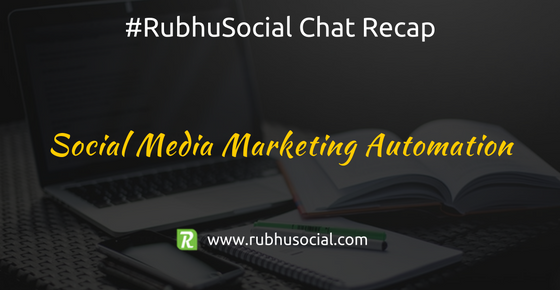 Social Media Marketing Automation – #RubhuSocial Chat Recap