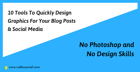 10 tools to quickly design awesome graphics for your blog posts & social media