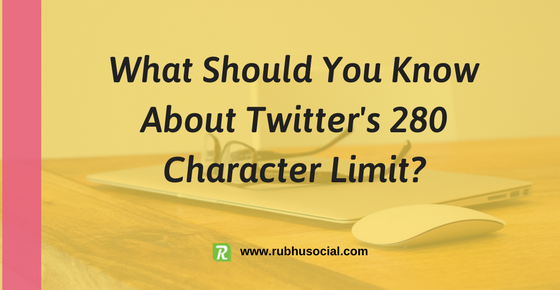 What should you know about Twitter's #280Character Limit?